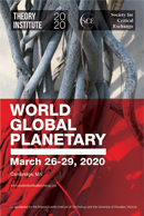 Eleventh Annual SCE Winter Theory Institute: World Global Planetary, March 26-29, 2020 at the UHV